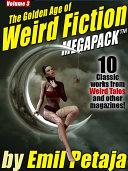 The Golden Age of Weird Fiction MEGAPACK TM, Vol. 3: Emil Petaja ebook