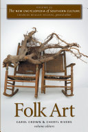 The New Encyclopedia of Southern Culture: Volume 23: Folk Art