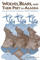 Wolves, Bears, and Their Prey in Alaska Book