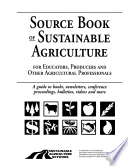 Source Book Of Sustainable Agriculture For Educators Producers And Other Agricultural Professionals Book PDF