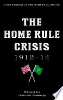 The Home Rule Crisis 1912 14