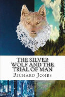 Pdf The Silver Wolf and the Trial of Man