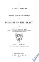 A Practical Treatise on the Diagnosis  Pathology  and Treatment of Diseases of the Heart