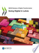OECD Reviews of Digital Transformation Going Digital in Latvia