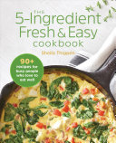 The 5 Ingredient Fresh And Easy Cookbook