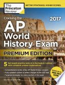 Cracking the AP World History Exam 2017, Premium Edition
