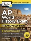 Cracking the AP World History Exam 2017  Premium Edition