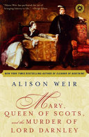 Mary, Queen of Scots, and the Murder of Lord Darnley Pdf