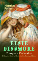 Pdf ELSIE DINSMORE Complete Collection – 28 Timeless Children Classics in One Premium Edition