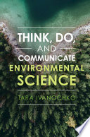 Think  Do  and Communicate Environmental Science