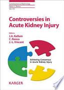 Controversies in Acute Kidney Injury