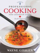 """Professional Cooking for Canadian Chefs"" by Wayne Gisslen, Mary Ellen Griffin, Le Cordon Bleu"