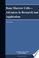 Bone Marrow Cells   Advances in Research and Application  2013 Edition Book