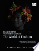 Ghana   s Iconic Fashion Designers in the World of Fashion