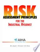 Risk Assessment Principles For The Industrial Hygienist