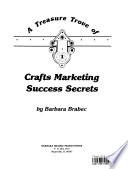A Treasure Trove of Crafts Marketing Success Secrets