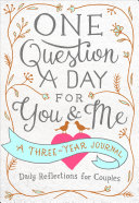 One Question a Day for You   Me  Daily Reflections for Couples