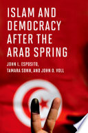 Islam and Democracy After the Arab Spring