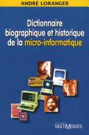 Dictionnaire biographique et historique de la micro-informatique