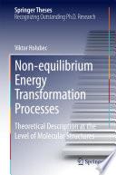 Non equilibrium Energy Transformation Processes