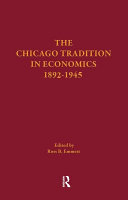 The Chicago Tradition in Economics 1892 1945