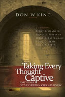 Taking every thought captive: forty years of Christian scholar's review
