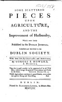 Pdf Some Scattered Pieces upon Agriculture, and the Improvement of Husbandry, which were lately published in the Dublin Journal ... With some few alterations and additions