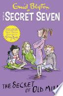 Secret Seven Colour Short Stories  The Secret of Old Mill