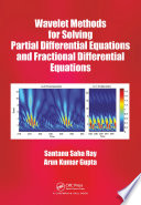 Wavelet Methods for Solving Partial Differential Equations and Fractional Differential Equations
