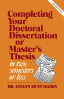 Completing Your Doctoral Dissertation Master s Thesis in Two Semesters or Less