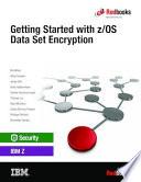 """Getting Started with z/OS Data Set Encryption"" by Bill White, Andy Coulson, Jacky Doll, Brad Habbershaw, Cecilia Carranza Lewis, Thomas Liu, Ryan McCarry, Eysha Shirrine Powers, Philippe Richard, Romoaldo Santos, IBM Redbooks"