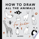 All the Animals: How to Draw Books for Kids