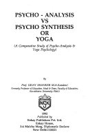 Psycho-analysis Vs. Psycho Synthesis Or Yoga