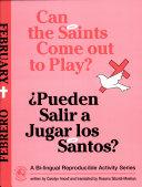 Can the Saints Come Out to Play    Pueden Salir a Jugar Los Santos