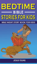 BEDTIME BIBLE STORIES FOR KIDS  2nd Edition  Book PDF
