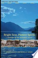 Bright Seas, Pioneer Spirits