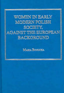 Women in Early Modern Polish Society  Against the European Background