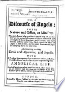 sive                                        sic                               or  a Discourse of Angels  their nature and office  or ministry  etc   By Richard Saunders  Edited by George Hamond