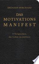 Das MotivationsManifest  : 9 Versprechen, das Leben zu meistern