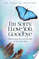 I'm Sorry, I Love You, Goodbye