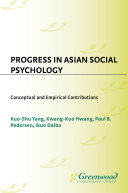 Progress in Asian Social Psychology: Conceptual and Empirical Contributions Book