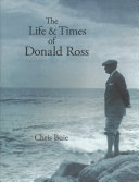 Life and Times of Donald Ross