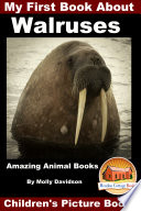 My First Book About Walruses   Amazing Animal Books   Children s Picture Books