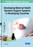Developing Maternal Health Decision Support Systems in Developing Countries
