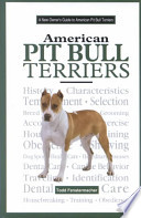 A New Owner's Guide to American Pit Bull Terriers