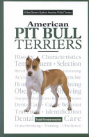 A New Owner s Guide to American Pit Bull Terriers