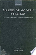 Makers of Modern Strategy from Machiavelli to the Nuclear Age by Peter Paret,Gordon A. Craig,Felix Gilbert PDF