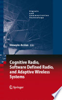Cognitive Radio  Software Defined Radio  and Adaptive Wireless Systems