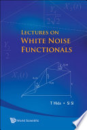 Lectures on White Noise Functionals