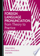 Foreign Language Pronunciation  from Theory to Practice